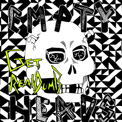 [Empty Heads - Get Real Dumb - 00]